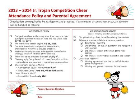 2013 – 2014 Jr. Trojan Competition Cheer Attendance Policy and Parental Agreement Attendance Policy  Competition cheerleaders may miss 4 excused practices.