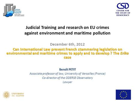 December 6th, 2012 Can International Law prevent French stammering legislation on environmental and maritime crimes to apply and to develop ? The Erika.