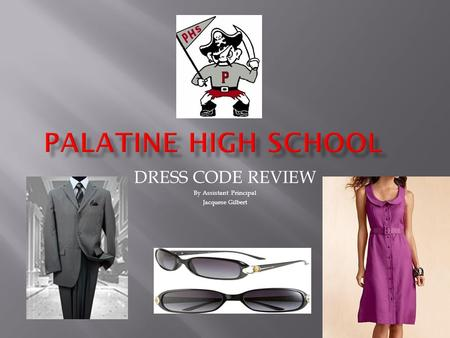 DRESS CODE REVIEW By Assistant Principal Jacquese Gilbert.