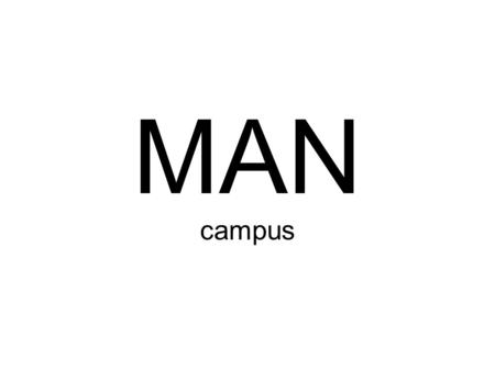 MAN campus Big man on campus.