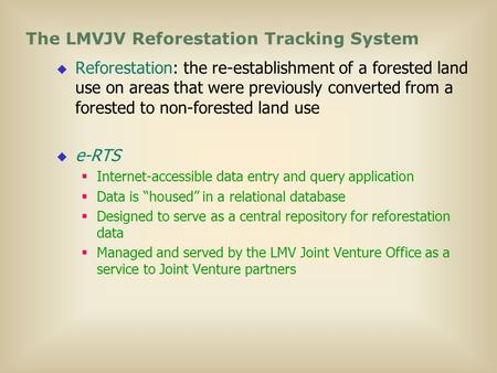  Reforestation: the re-establishment of a forested land use on areas that were previously converted from a forested to non-forested land use  e-RTS 
