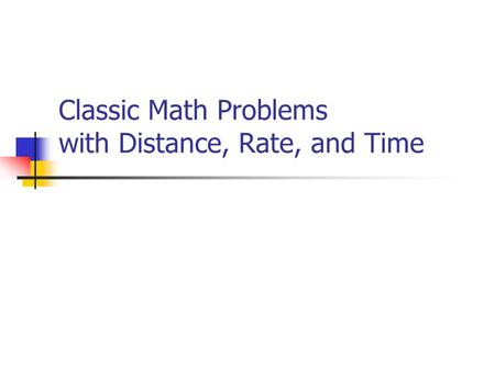Classic Math Problems with Distance, Rate, and Time