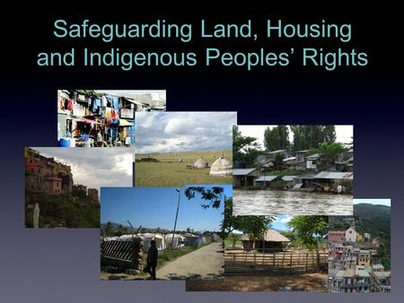 Safeguarding Land, Housing and Indigenous Peoples' Rights.
