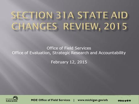1 Office of Field Services Office of Evaluation, Strategic Research and Accountability February 12, 2015.