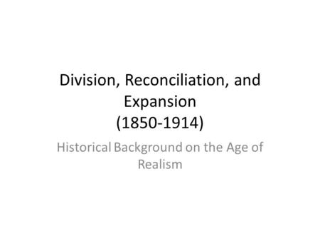 Division, Reconciliation, and Expansion ( )