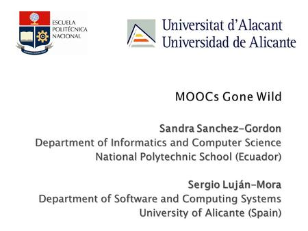 Sandra Sanchez-Gordon Department of Informatics and Computer Science National Polytechnic School (Ecuador) Sergio Luján-Mora Department of Software and.