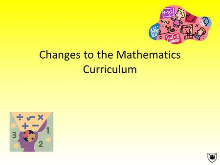 Changes to the Mathematics Curriculum