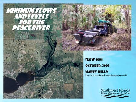 Minimum Flows and Levels for the Peace River FLOW 2008 October, 2008 Marty Kelly