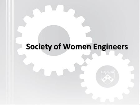 Society of Women Engineers. Our Team Board Introductions Jenn Liu President Katherine Kuchenbecker Faculty Advisor Alexis Wallen Professional Counselor.