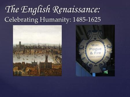The English Renaissance: Celebrating Humanity: