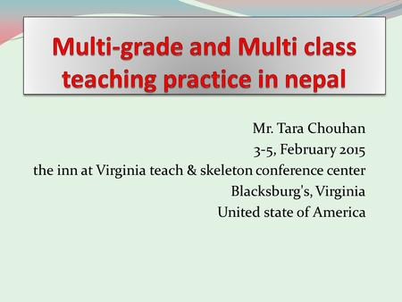 Mr. Tara Chouhan 3-5, February 2015 the inn at Virginia teach & skeleton conference center Blacksburg's, Virginia United state of America.
