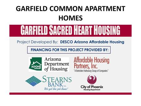 GARFIELD COMMON APARTMENT HOMES. Supportive Services Provided by: Arizona Veterans Supportive Services The mission of Arizona Veterans Supportive Services.