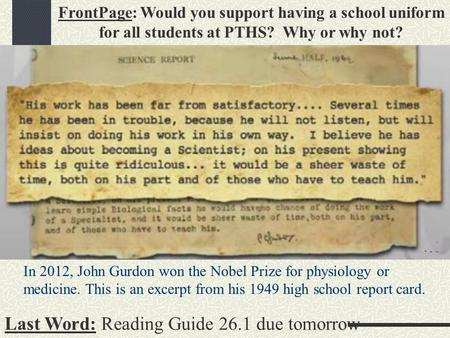 Last Word: Reading Guide 26.1 due tomorrow FrontPage: Would you support having a school uniform for all students at PTHS? Why or why not? In 2012, John.