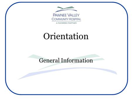 Orientation General Information. We welcome individuals who are interested in the various healthcare professions and hope to provide optimal learning.
