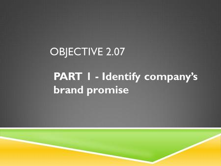 PART 1 - Identify company's brand promise