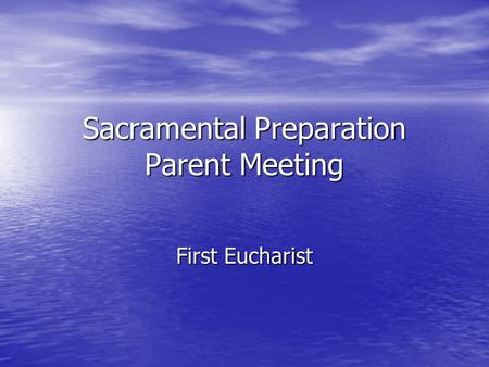 Sacramental Preparation Parent Meeting First Eucharist.