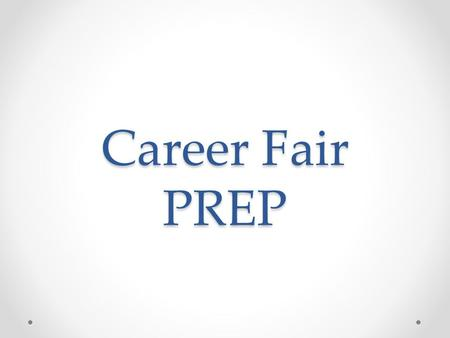 Career Fair PREP. Career Fair Video