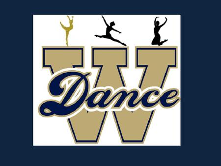 Dance Team Purpose: The purpose of the WFHS Dance Team program is to promote school spirit and a positive school climate through performances and activities.