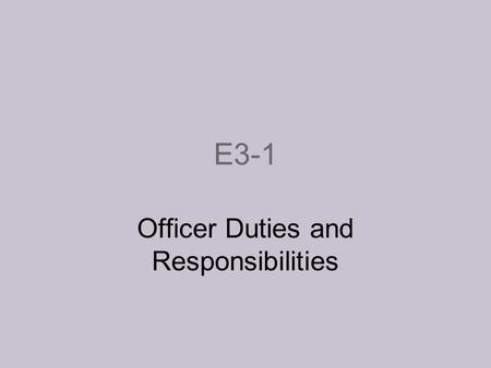 E3-1 Officer Duties and Responsibilities. Next Generation Science/Common Core Standards Addressed! WHST.11-12.8 Gather relevant information from multiple.