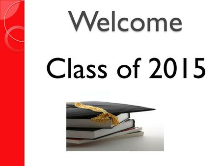 Welcome Class of 2015. 2014-2015 Calendar of Events August 15: Elon Campus Tour 20: Senior Parent Night 6:30-7:45 22: Western Carolina Campus Tour 28: