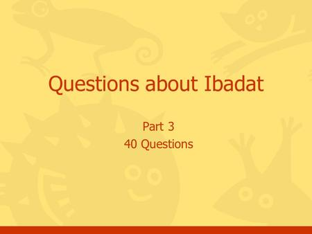 Part 3 40 Questions Questions about Ibadat. Click for the answer Questions, Ibadat, batch #32 What is a Qadhaa' Salat? a.A Salat made only on Friday.