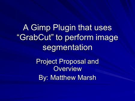 "A Gimp Plugin that uses ""GrabCut"" to perform image segmentation"