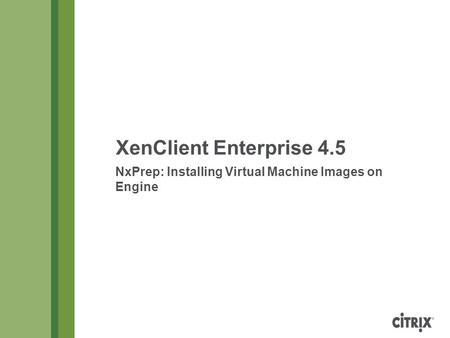 NxPrep: Installing Virtual Machine Images on Engine
