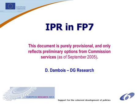 1 Support for the coherent development of policies This document is purely provisional, and only reflects preliminary options from Commission services.