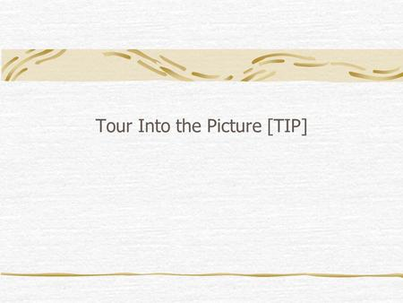 Tour Into the Picture [TIP]. Outline Introduction TIP Multi-Perspective Modeling.