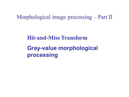 Morphological image processing – Part II