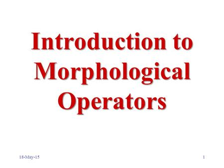 Introduction to Morphological Operators