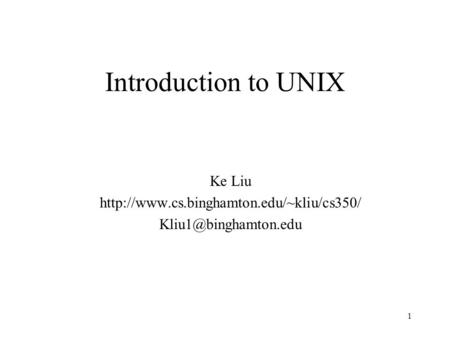 1 Introduction to UNIX Ke Liu
