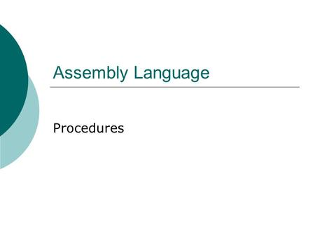 Assembly Language Procedures.