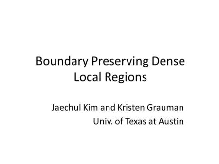 Boundary Preserving Dense Local Regions