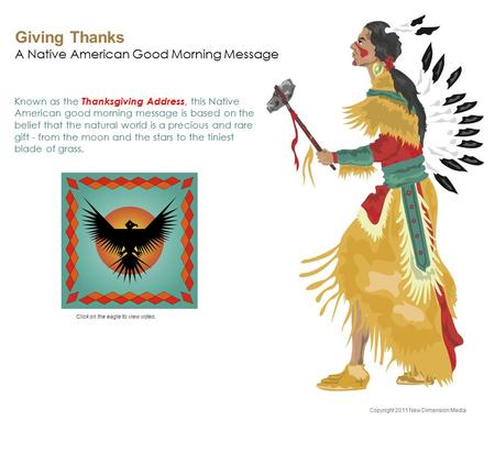 Giving Thanks A Native American Good Morning Message Known as the Thanksgiving Address, this Native American good morning message is based on the belief.