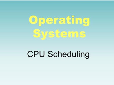 Operating Systems CPU Scheduling. Agenda for Today What is Scheduler and its types Short-term scheduler Dispatcher Reasons for invoking scheduler Optimization.