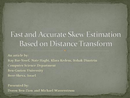 An article by: Itay Bar-Yosef, Nate Hagbi, Klara Kedem, Itshak Dinstein Computer Science Department Ben-Gurion University Beer-Sheva, Israel Presented.
