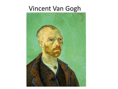 Vincent Van Gogh. Art Vocabulary Post Impressionism- Extended from Impressionism while having its limitations. They continued using vivid colors, thick.