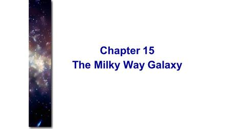 The Milky Way Galaxy Chapter 15. The Milky Way Almost everything we see in the night sky belongs to the Milky Way We see most of the Milky Way as a faint.