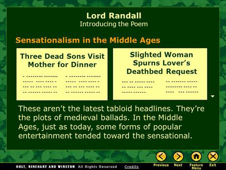 Sensationalism in the Middle Ages These aren't the latest tabloid headlines. They're the plots of medieval ballads. In the Middle Ages, just as today,