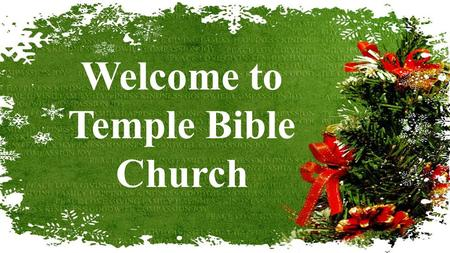 Welcome to Temple Bible Church. Kids Christmas Choir.