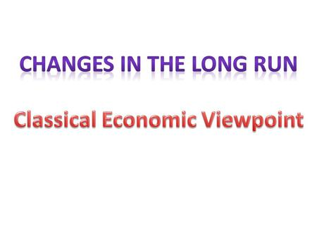 Classical Economic Viewpoint