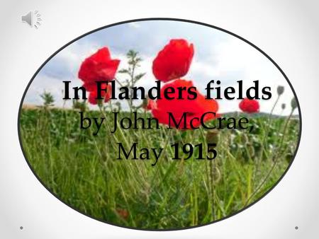 In Flanders fields by John McCrae, May 1915