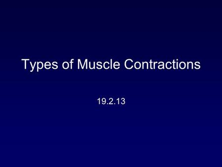 19.2.13 Types of Muscle Contractions. Total Tension of a Muscle Each of these forces will be the sum of active forces (developed by contractile machinery)