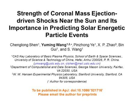 Strength of Coronal Mass Ejection- driven Shocks Near the Sun and Its Importance in Predicting Solar Energetic Particle Events Chenglong Shen 1, Yuming.