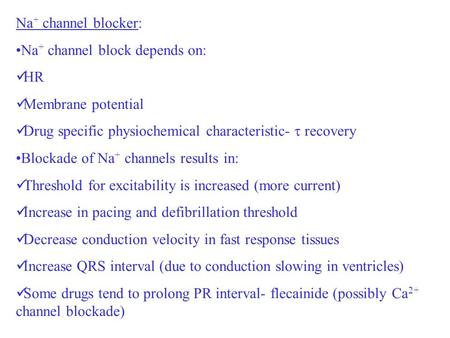 Na+ channel blocker: Na+ channel block depends on: HR
