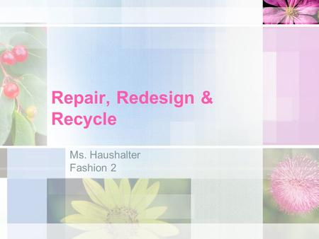 Repair, Redesign & Recycle Ms. Haushalter Fashion 2.