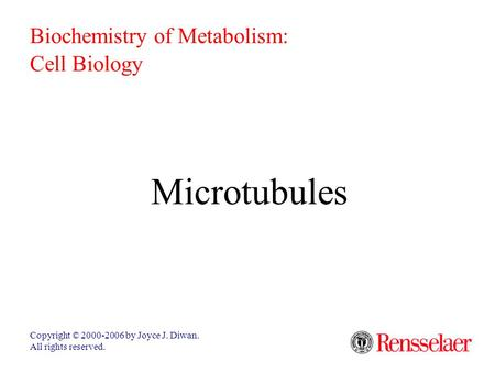 Microtubules Biochemistry of Metabolism: Cell Biology
