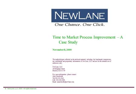 The methodologies reflected in the enclosed material, including the benchmark comparisons, are confidential and proprietary information of NewLane, LLC.