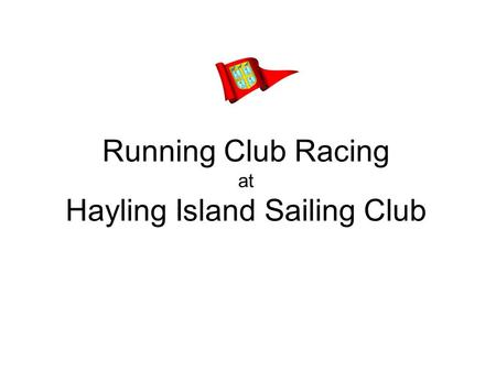Running Club Racing at Hayling Island Sailing Club.